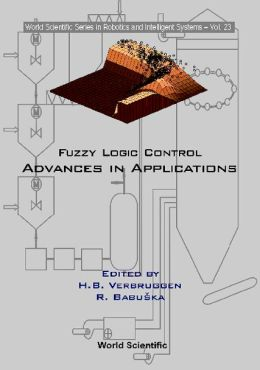 Fuzzy Logic Control: Advances in Applications