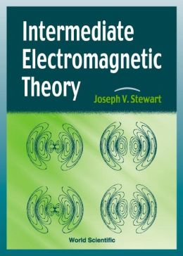 Intermediate Electromagnetic Theory