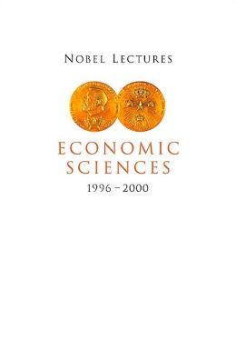 Nobel Lectures in Economic Sciences, Volume 4 (1996-2000)