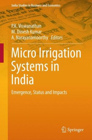 Micro Irrigation Systems in India: Emergence, Status and Impacts in Select Major States