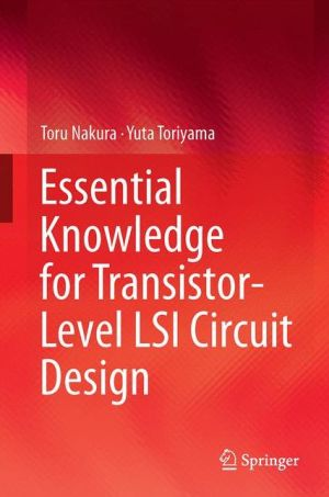 Essential Knowledge for Transistor-Level LSI Circuit Design