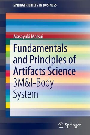 Fundamentals and Principles of Artifacts Science: 3M&I-Body System