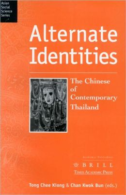 Alternate Identities: The Chinese of Contemporary Thailand
