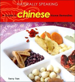 Naturally Speaking: A Guide to Chinese Home Remedies