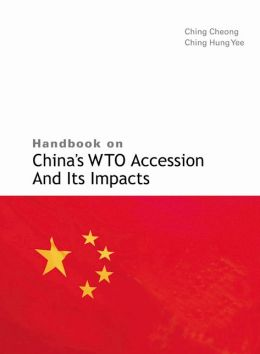 Handbook on China's Wto Accession and Its Impacts