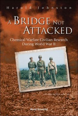 A Bridge Not Attacked: Chemical Warfare Civilian Research During World War II