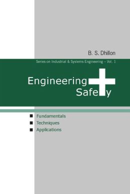 Engineering Safety: Fundamentals, Techniquesnd Applications