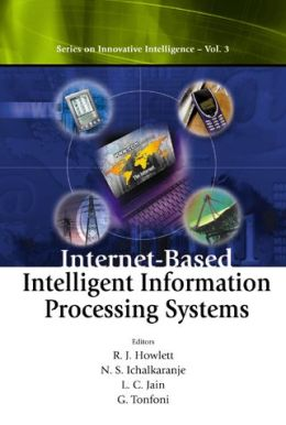 Internet-Based Intelligent Information Processing Systems