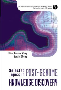 Selected Topics in Post-Genome Knowledge Discovery