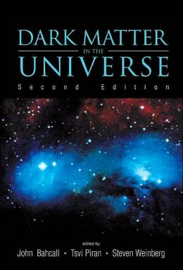 Dark Matter in the Universe (Second Edition): 4th Jerusalem Winter School for Theoretical Physics Lectures