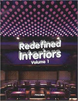Redefined Interiors Volume 1