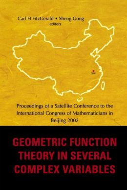 Geometric Function Theory in Several Complex Variables, Proceedings of a Satellite Conference to the Int'l Congress of Mathematicians in Beijing 2002