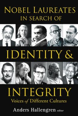 Nobel Laureates in Search of Identity and Integrity: Voices of Different Cultures