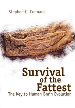 Survival of the Fattest: The Key to Human Brain Evolution