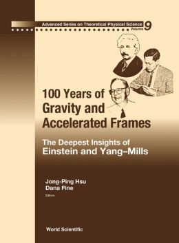 100 Years of Gravity and Accelerated Frames: The Deepest Insights of Einstein and Yang-Mills