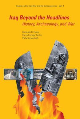 Iraq Beyond the Headlines: Historyrchaeologynd War