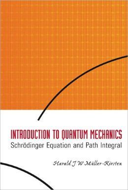 Introduction to Quantum Mechanics: Schrodinger Equation and Path Integral