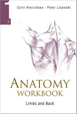 Anatomy Workbook, Volume 1: Limbs and Back