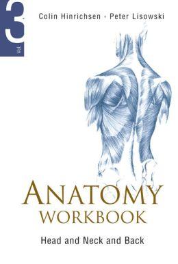 Anatomy Workbook, Volume 3: Head, Neck and Back