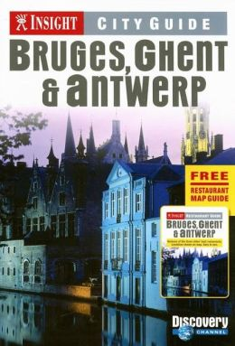 Insight City Guide: Bruges, Ghent, Antwerp