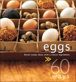 Eggs in 60 Ways