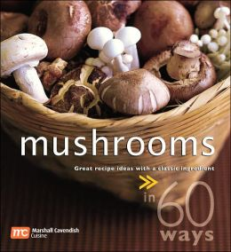 Mushrooms in 60 Ways