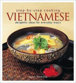 Step-by-Step Cooking Vietnamese