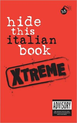 Hide This Book Xtreme Italian