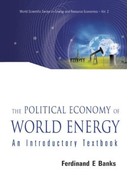 The Political Economy of World Energy: An Introductory Textbook