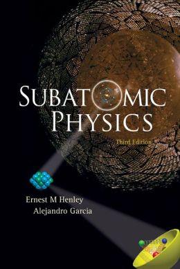 Subatomic Physics (3rd Edition)