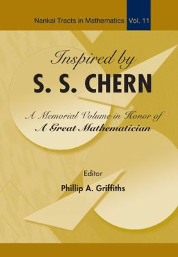 Inspired by S S Chern: A Memorial Volume in Honor of a Great Mathematician