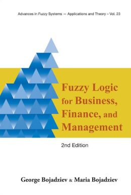 Fuzzy Logic for Business, Financend Management (2nd Edition)