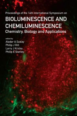 Bioluminescence and Chemiluminescence: Chemistry, Biology and Applications
