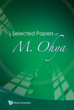 Selected Papers of M Ohya