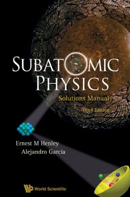 Subatomic Physics Solutions Manual (3rd Edition)