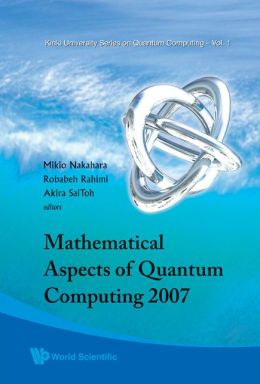 Mathematical Aspects of Quantum Computing 2007