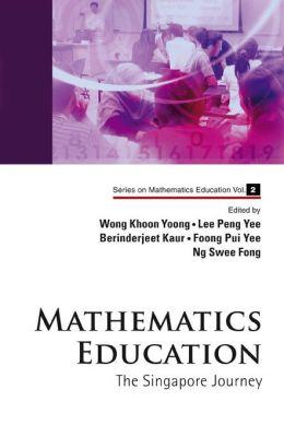 Mathematics Education: The Singapore Journey
