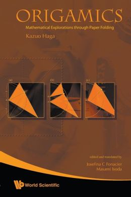 Origamics: Mathematical Explorations Through Paper Folding