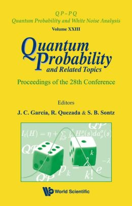 Quantum Probability and Related Topics: Proceedings of the 28th Conference