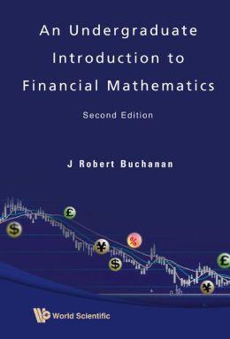 Undergraduate Introduction to Financial Mathematicsn (2nd Edition)