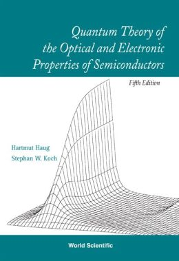 Quantum Theory of the Optical and Electronic Properties of Semiconductors (5th Edition)