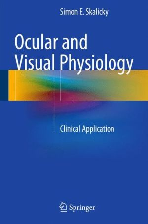 Ocular and Visual Physiology: Clinical Application