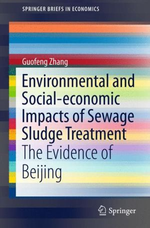 Environmental and Social-economic Impacts of Sewage Sludge Treatment: The Evidence of Beijing