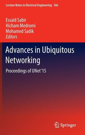 Advances in Ubiquitous Networking: Proceedings of the UNet'15