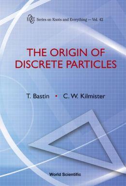 The Origin of Discrete Particles