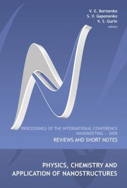 Physics, Chemistry and Application of Nanostructures: Reviews and Short Notes - Proceedings of the International Conference on Nanomeeting 2009