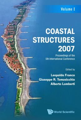 Coastal Structures 2007: Proceedings of the 5th Coastal Structures International Conference, Cst07