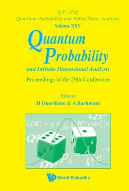 Quantum Probability and Infinite Dimensional Analysis: Proceedings of the 29th Conference