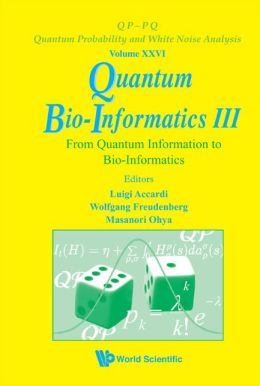 Quantum Bio-Informatics III: From Quantum Information to Bio-Informatics