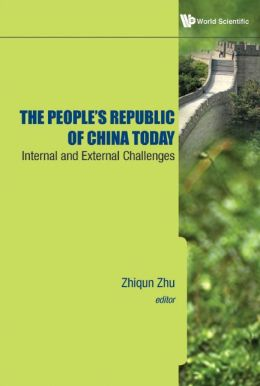 The People's Republic of China Today: Internal and External Challenges